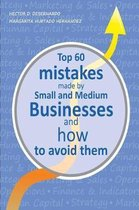 Top 60 mistakes made by Small and Medium Businesses and how to avoid them