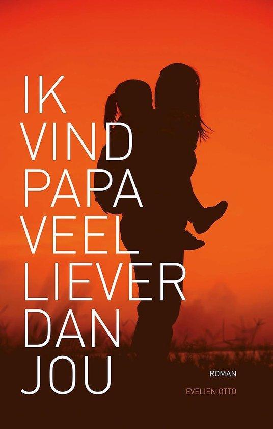 Ik vind papa veel liever dan jou - Evelien Otto pdf epub
