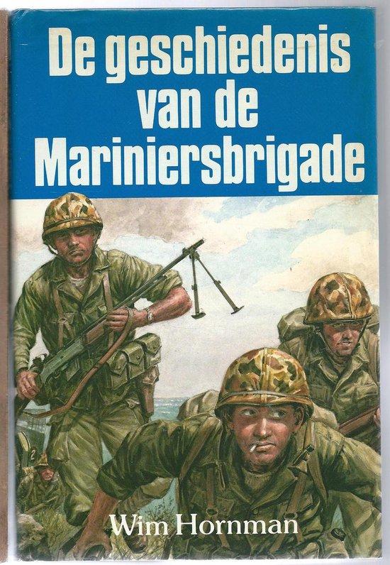 De geschiedenis van de mariniersbrigade - Wim Hornman |