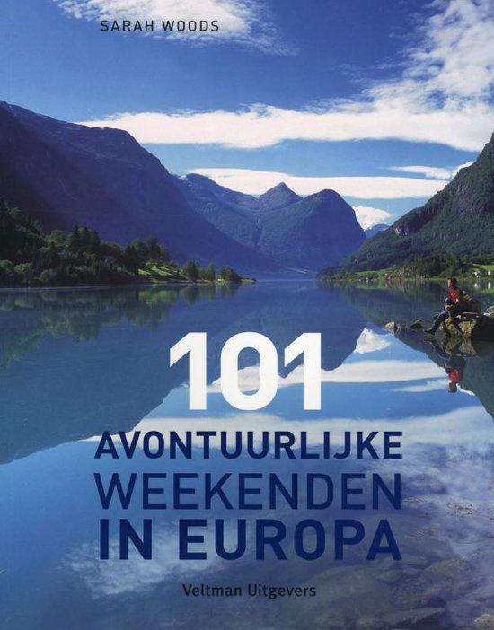 Cover van het boek '101 avontuurlijke weekenden in Europa' van S. Woods