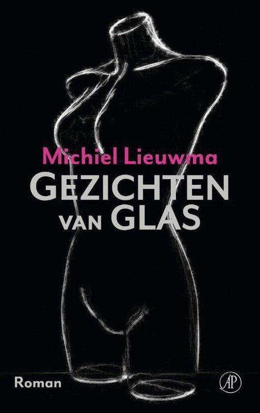 Gezichten van glas - Michiel Lieuwma |
