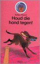 Boek cover Houd die hond tegen van Annemarie van Haeringen