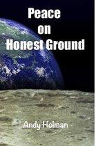 Peace on Honest Ground