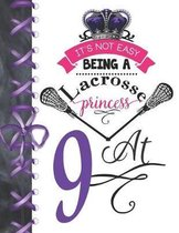 It's Not Easy Being A Lacrosse Princess At 9
