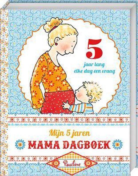 Boek cover Mijn vijf jaren Mama dagboek van Pauline Oud
