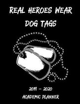 Real Heroes Wear Dog Tags 2019 - 2020 Academic Planner