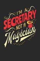 I'm A Secretary Not A Magician