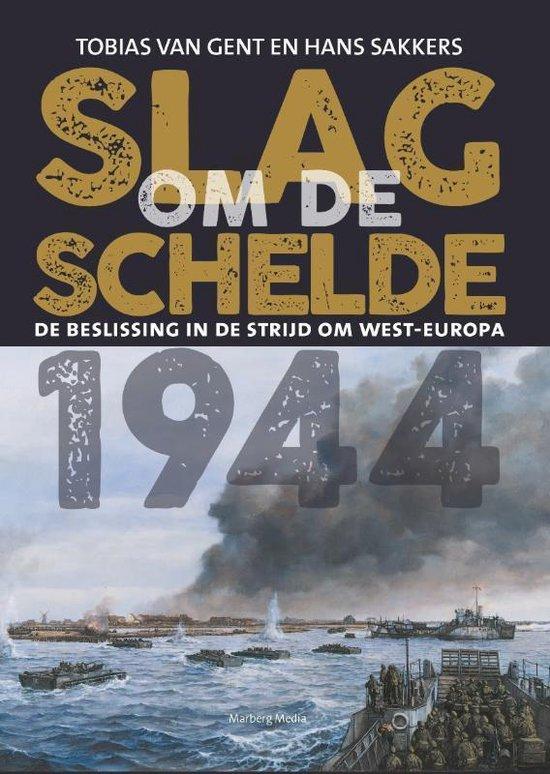 Slag om de Schelde 1944 - Tobias van Gent |