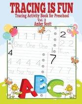 Tracing is Fun (Tracing Activity Book for Preschool) Vol. 2
