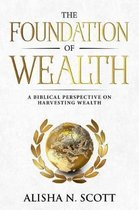 The Foundation of Wealth