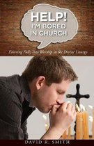 Help! I'm Bored in Church