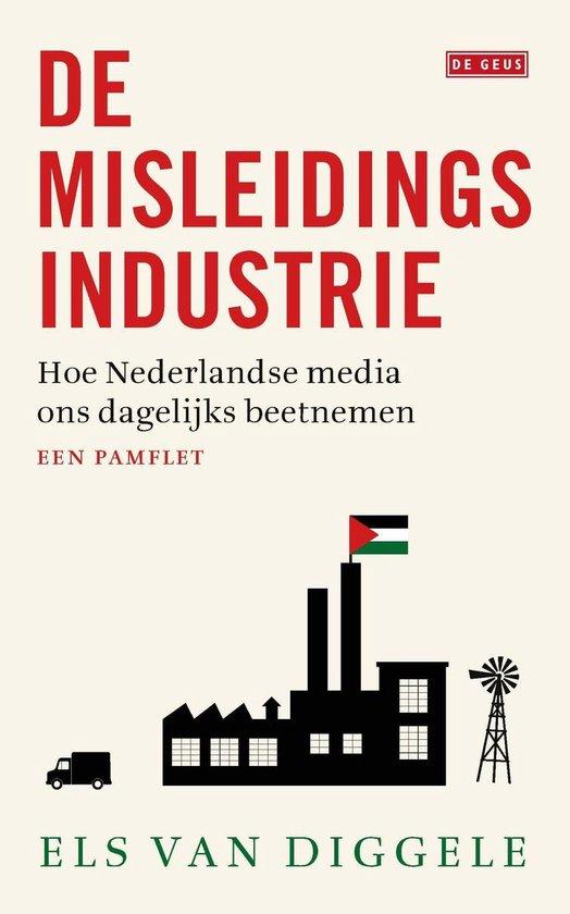 De misleidingsindustrie - Els van Diggele |