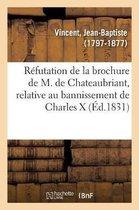 Refutation de la brochure de M. de Chateaubriant, relative au bannissement de Charles X