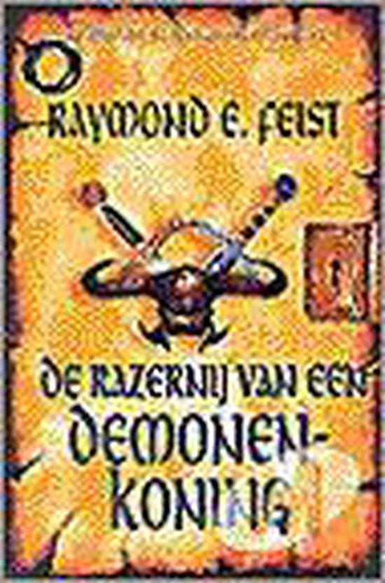 De Razernij Van Een Demonenkoning - Raymond E. Feist |
