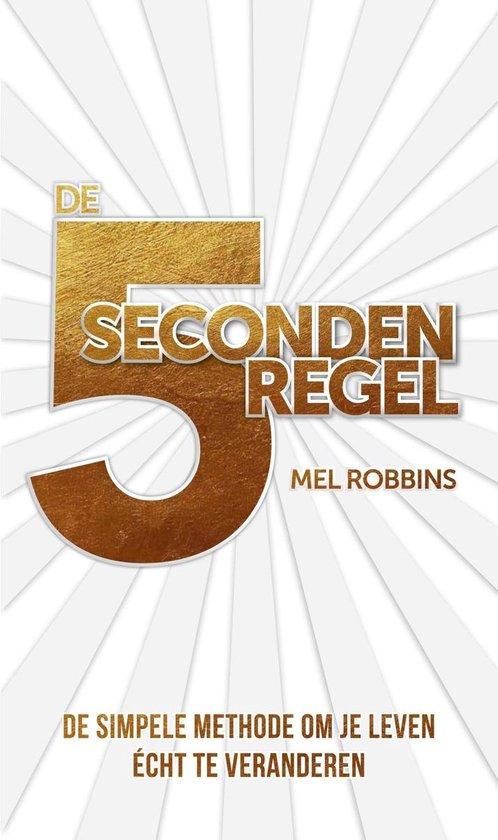 De 5 seconderegel - Mel Robbins |