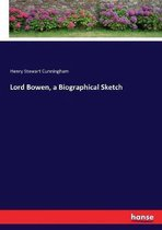 Lord Bowen, a Biographical Sketch