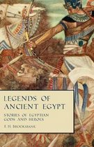 Legends of Ancient Egypt - Stories of Egyptian Gods and Heroes