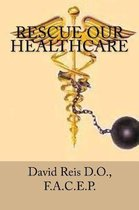 Rescue Our Healthcare