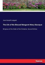 The Life of the Blessed Margaret Mary Alacoque