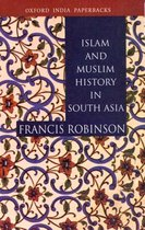 Islam and Muslim History in South Asia