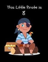 This Little Pirate is 8