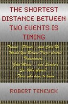 The Shortest Distance Between Two Events Is Timing
