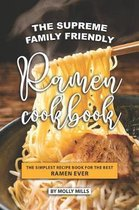 The Supreme Family Friendly Ramen Cookbook