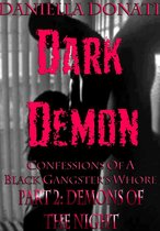 Dark Demon: Confessions Of A Black Gangster's Whore - Part Two: Demons Of The Night