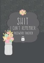 Shit I Can't Remember Password Tracker