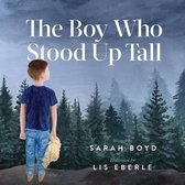 The Boy Who Stood Up Tall