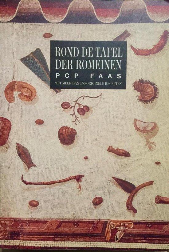 Rond de tafel der romeinen - P.C.P. Faas  