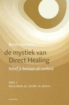De mystiek van Direct Healing 1 Realiseer je liefde in jezelf