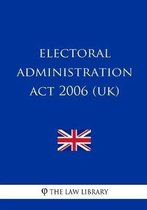Electoral Administration Act 2006 (UK)