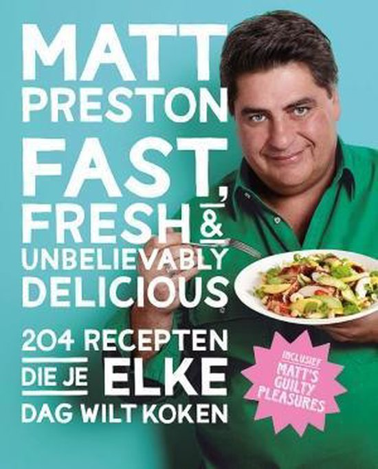 Fast, fresh and unbelievably delicious - Matt Preston |