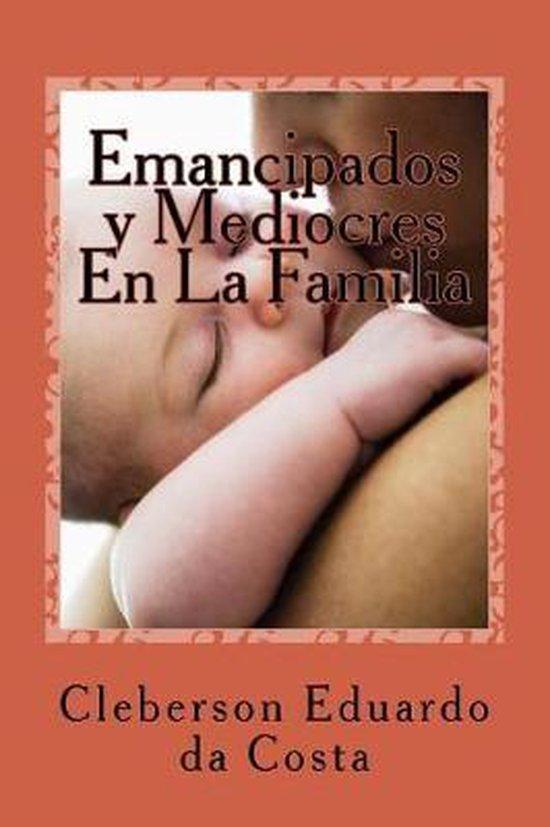 Emancipados y Mediocres en la Familia