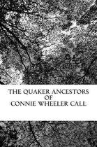 The Quaker Ancestors of Connie Wheeler Call