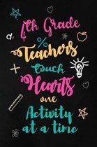 Fourth Grade Teachers Touch Hearts