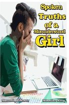 Spoken Truths of a Misunderstood Girl