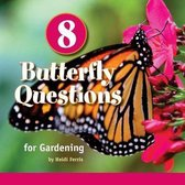 8 Butterfly Questions