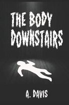 The Body Downstairs