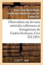Observations sur les eaux minerales sulfureuses et ferrugineuses de Castera-Verduzan, Gers