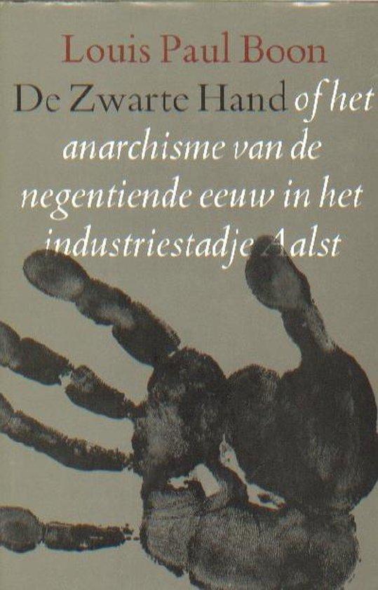 De zwarte hand, of het anarchisme van de negentiende eeuw in het industriestadje aalst - L.P. Boon   Readingchampions.org.uk