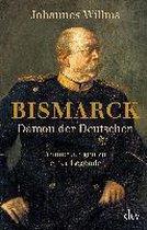 Bismarck - Damon der Deutschen