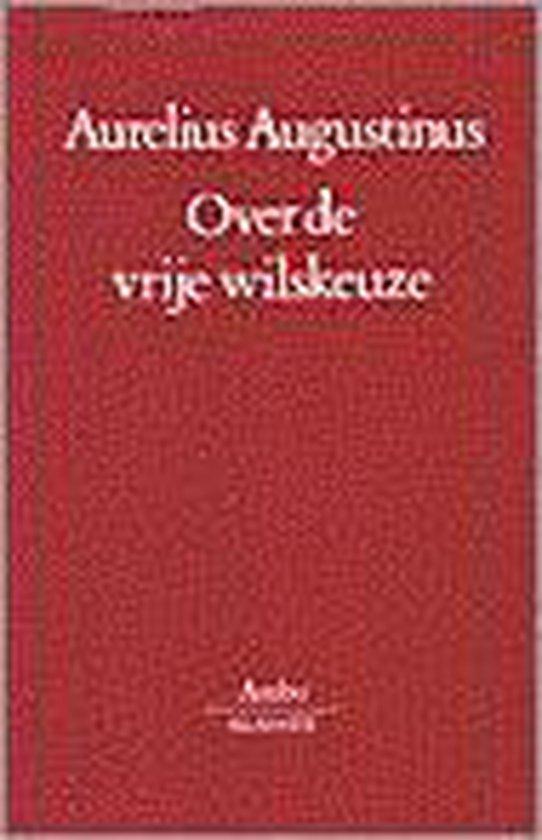 Over de vrije wilskeuze - Aurelius Augustinus pdf epub