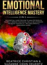 Emotional Intelligence Mastery 2-in-1: The Spiritual Guide for how to analyze people & yourself. Improve your social skills, relationships and boost your EQ 2.0 – Includes Empath & Enneagram Guides