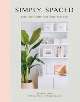 Simply Spaced: Clear the Clutter and Style Your Life