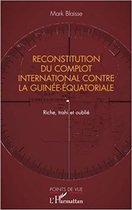 Reconstitution du complot international contre la Guinée-Equatoriale