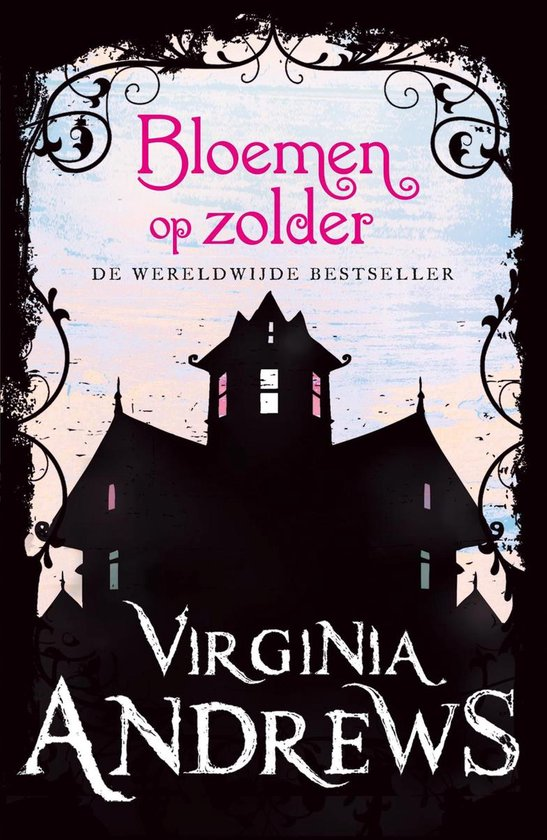Dollanganger - bloemen op zolder - Virginia Andrews |