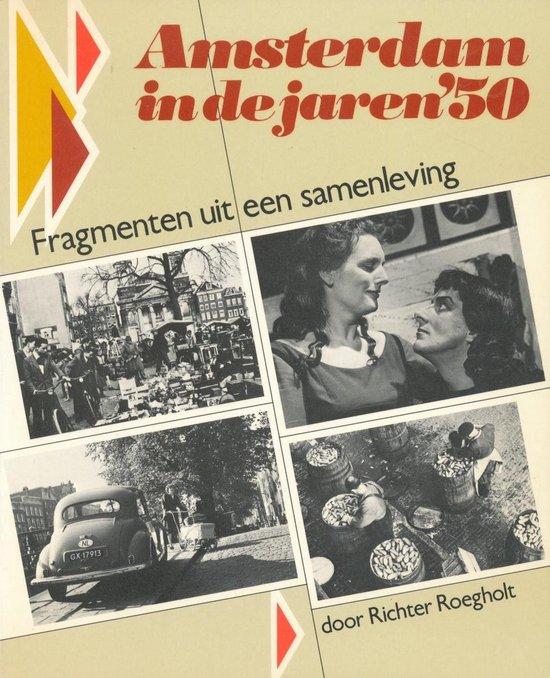 Amsterdam in de jaren vijftig - Roegholt |