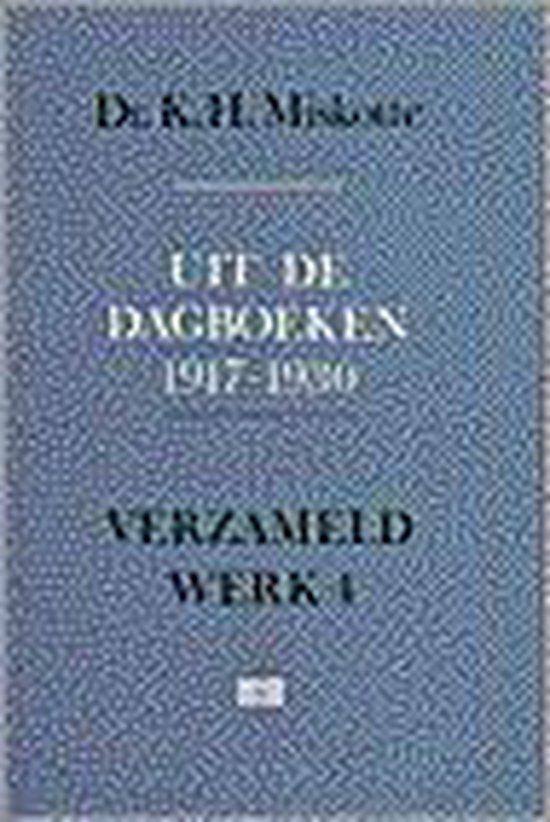 Verzameld werk 4. Uit de dagboeken 1917-1930 - K.H. Miskotte |